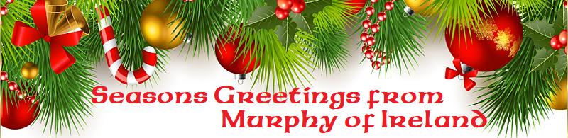 Seasons Greetings from Murphy of Ireland